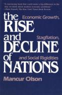 Mancur Olson: The Rise and Decline of Nations: Economic Growth, Stagflation, and Social Rigidities (Yale University Press, 1982)